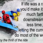 Go with the flow life as a river raft trip personal spriritual professional business