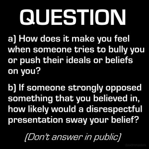 Question How does it make you feel when someone tries to bully you