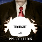 thought is precgnition you can see the future