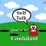 How to be confidant self talk