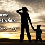 Loving Mothers every day mothers are the gateway to life