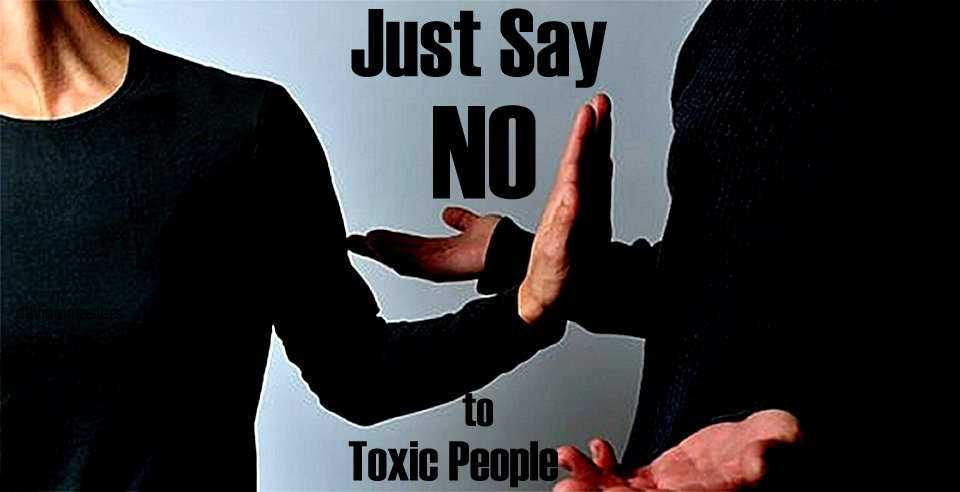 Toxic relationships toxic people just say no