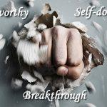 Unworthy Self Doubt Breakthrough