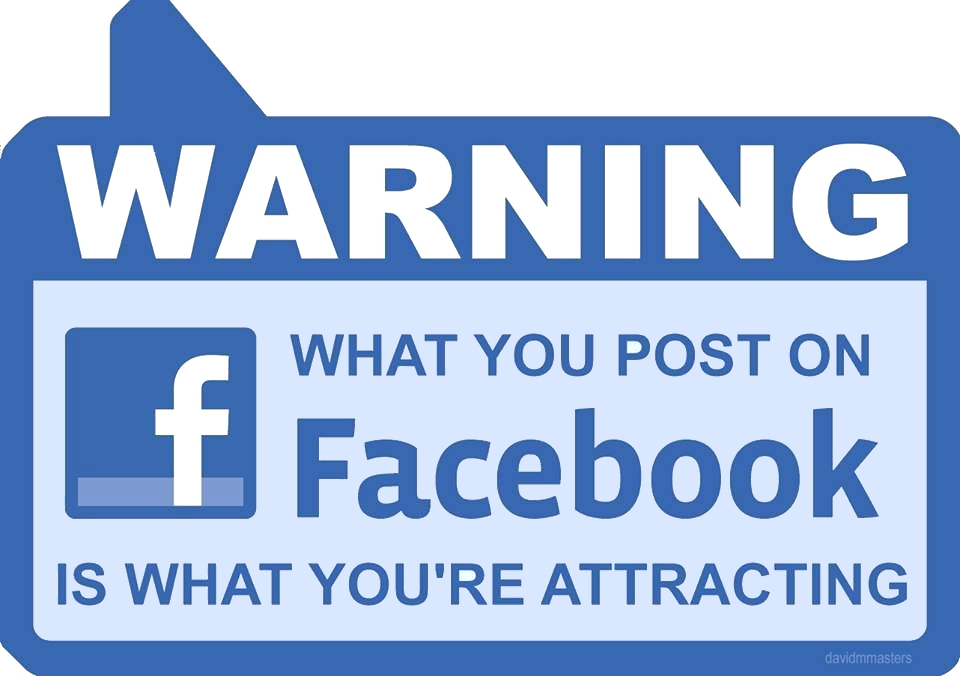 Warning you attract what you post on facebook