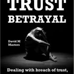 Trust-Betrayal-David-M-Masters-dealing-with-breach-of-trust-healing-how-to-trust-again