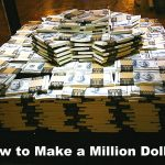 how to make a million dollars make money one million dollars 1 million dollars how to make money million dollar
