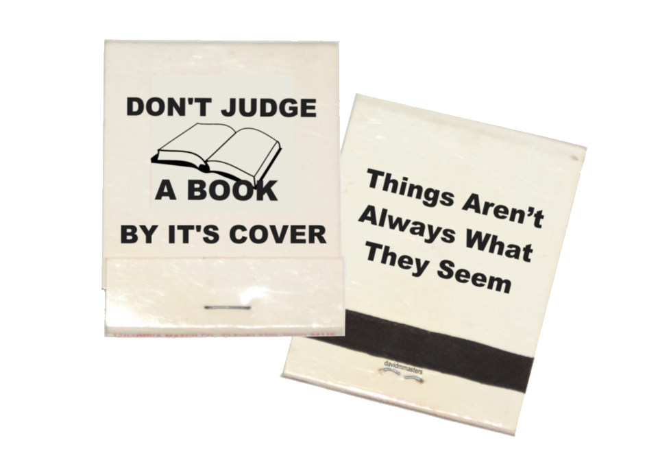 dont judge a book by its cover things arent always what they seem matchbook