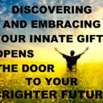 Discovering and embracing your innate gifts