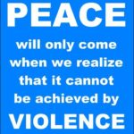 peace-will-only-come-when-we-realize-that-it-cannot-be-achieved-by-violence