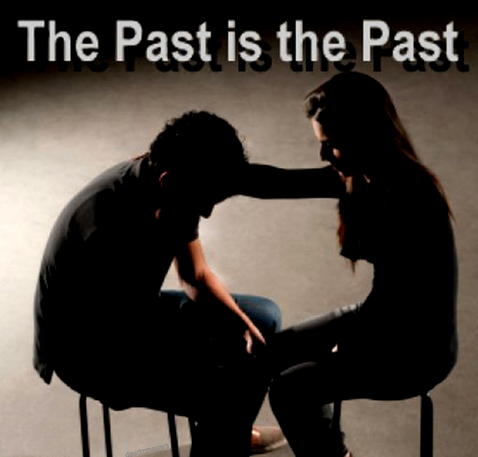 the past is the past