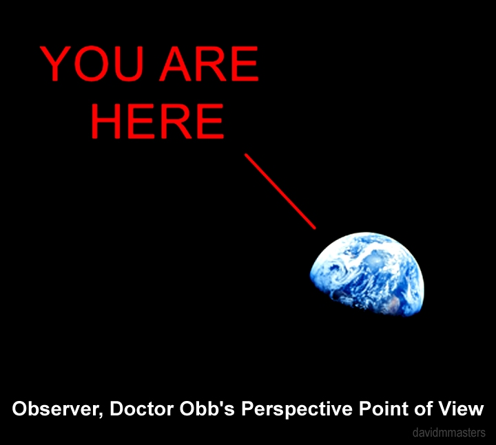 observers-perspective-point-of-view-zoom-out-doctor-obb-you-are-here