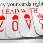 play-your-cards-right-lead-with-love