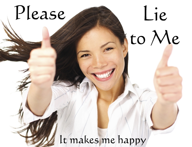 please-lie-to-me-it-makes-me-happy