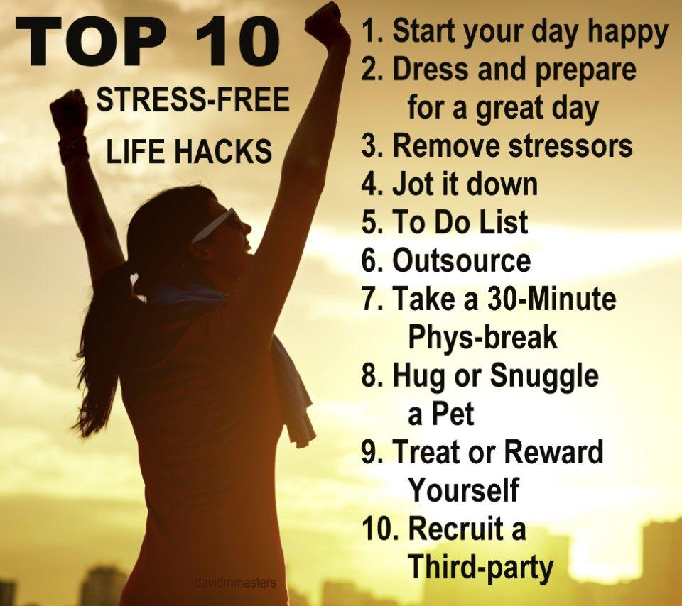 Stress free top 10 stress free life hacks