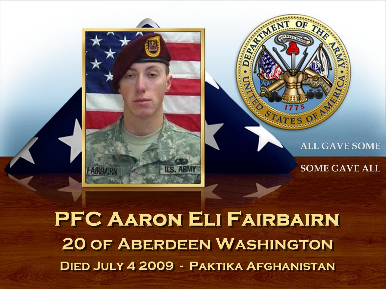 PFC Aaron Eli Fairbairn 20 Aberdeen Washington Died July 4 2009 Paktika Afghanistan