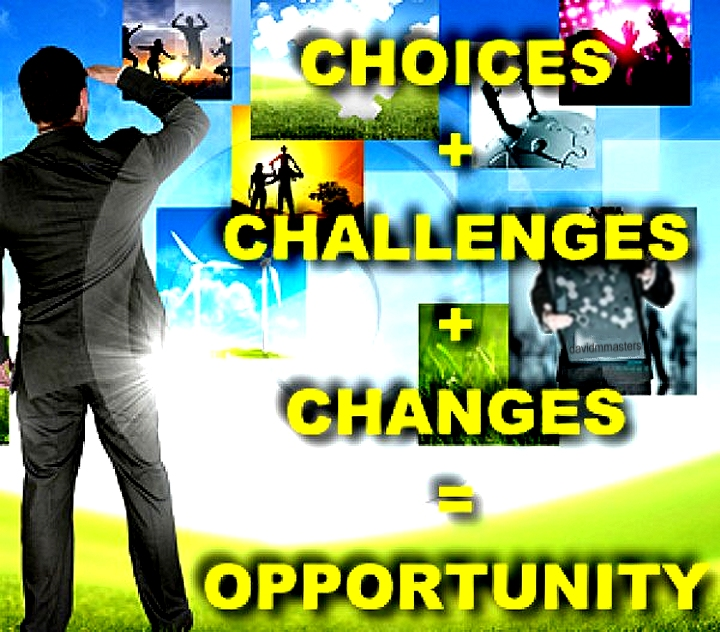 life choices life challenges life changes opportunity