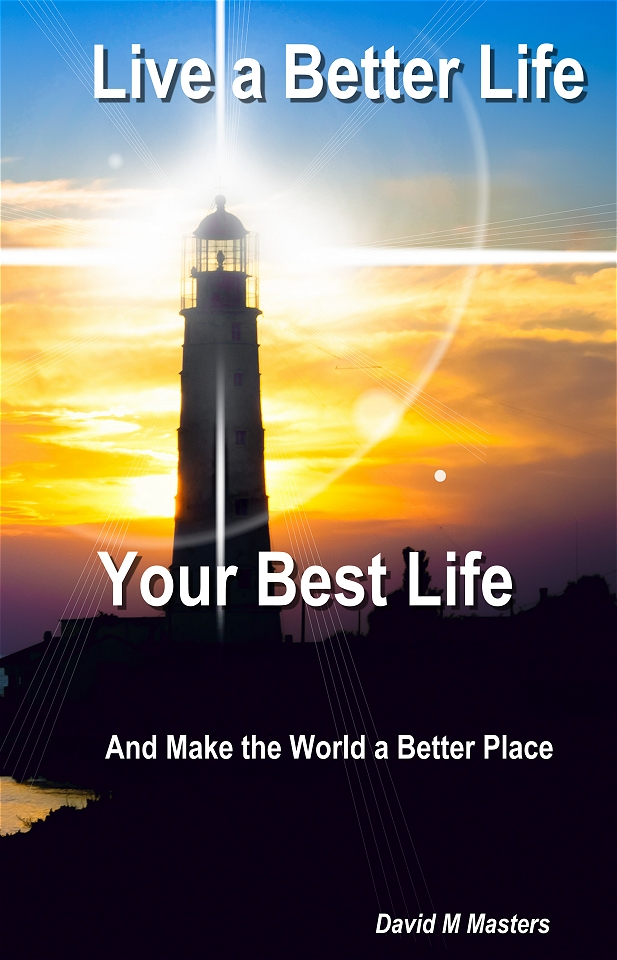 live-a-better-life-your-best-life-and-make-the-world-a-better-place