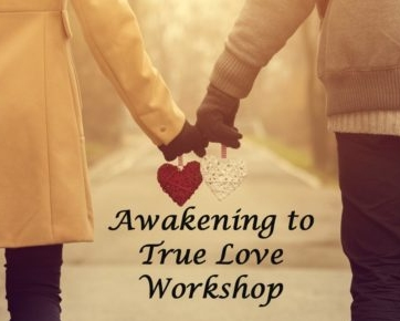 Awakening to True Love Workshop Coming to Your Location