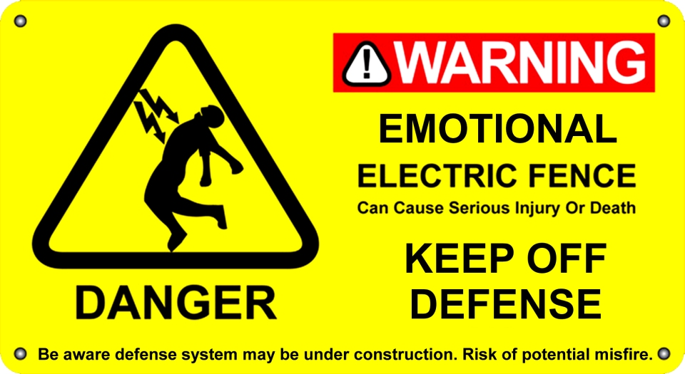 emotional electric fence taking things too personally keep off defense